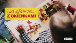 Książki interaktywne dla dzieci. Książeczki z okienkami - 5 propozycji