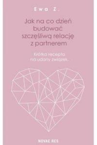 Jak na co dzień budować szczęśliwą relację z partnerem – znajdziesz na TaniaKsiazka.pl