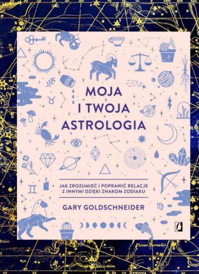 Moja i twoja astrologia - kup na TaniaKsiazka.pl