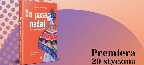 Reportaż No pasa nada! Poznaj kobiece oblicze Meksyku