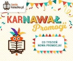 Karnawał promocji w TaniaKsiazka.pl. Złap dodatkowy rabat! >>