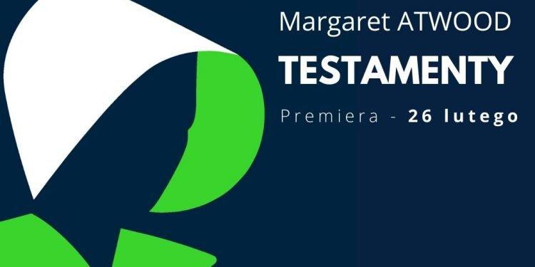 Kontynuacja Opowieści podręcznej, Testamenty w lutym!