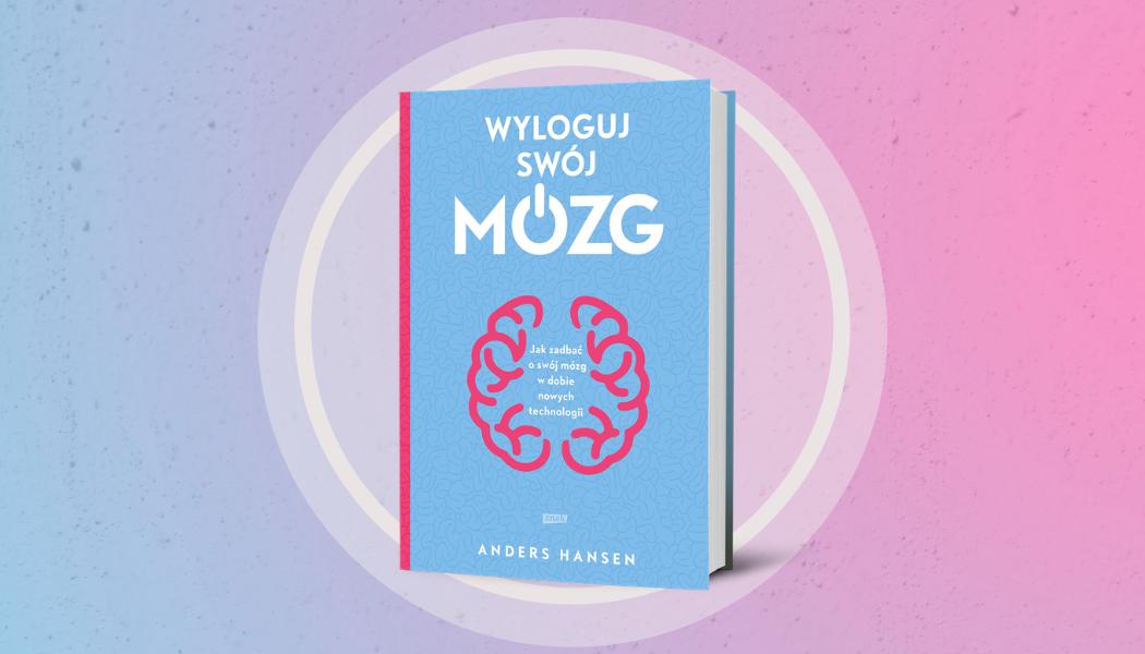 Wyloguj swój mózg – znajdziesz na TaniaKsiazka.pl