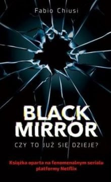 Black mirror. Czy to już się dzieje? znajdziesz na taniaksiazka.pl