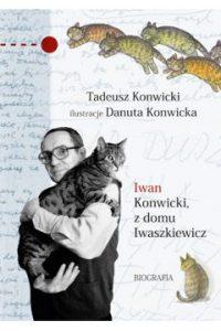 Iwan Konwicki... - sprawdź w TaniaKsiazka.pl