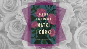 Książkę Matki i córki kupisz na www.taniaksiazka.pl >>