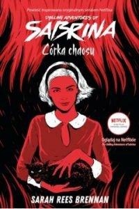 Chilling Adventures of Sabrina. Córka Chaosu - sprawdź w TaniaKsiazka.pl