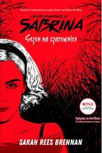Chilling Adventures of Sabrina. Sezon na czarownice - sprawdź w TaniaKsiazka.pl