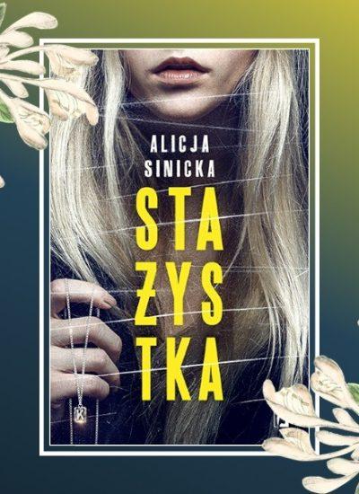 Stażystka - przedpremierowa recenzja książki Alicji Sinickiej