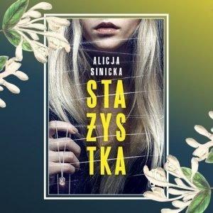 Stażystka - przedpremierowa recenzja książki Alicji Sinickiej. Sprawdź książkę w TaniaKsiazka.pl