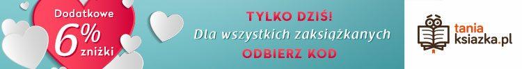 Walentynkowy kod rabatowy na książki i nie tylko w TaniaKsiazka.pl - sprawdź >>