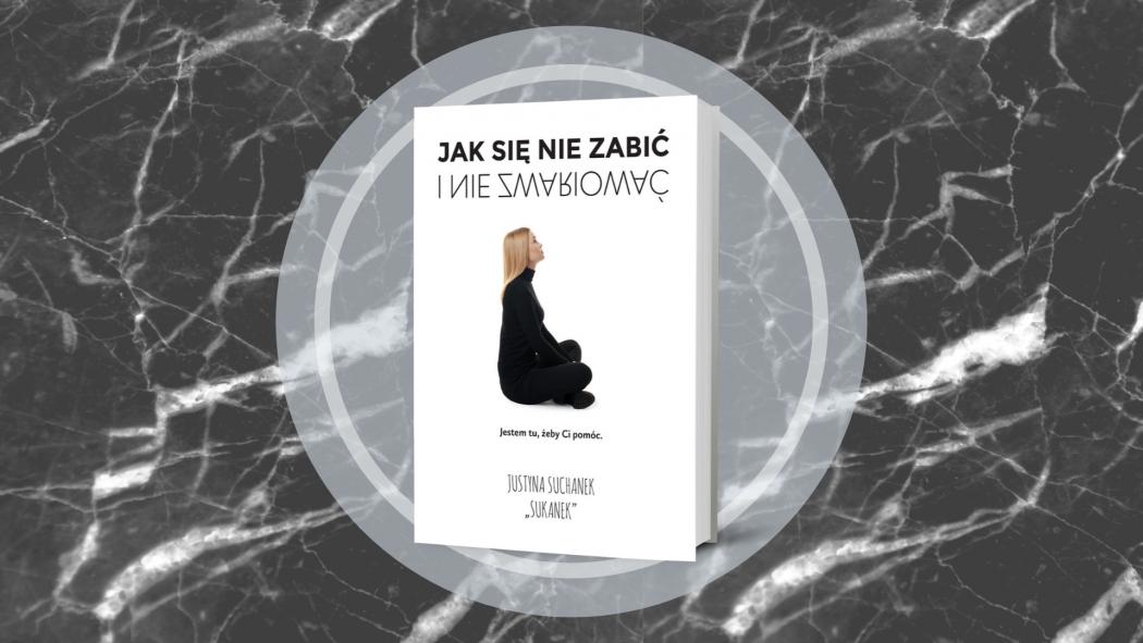 Książkę Jak się nie zabić i nie zwariować znajdziesz na TaniaKsiazka.pl