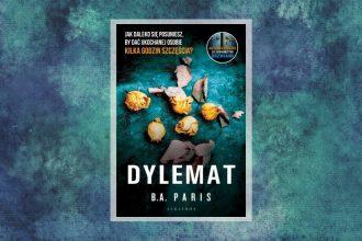 Dylemat - nowa książka B.A. Paris