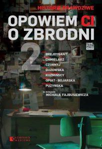 Opowiem Ci o zbrodni. Tom 2 - kupisz na www.taniaksiazka.pl >>