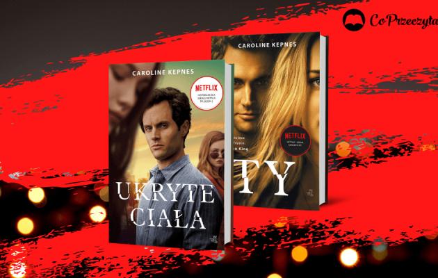 Ty i Ukryte ciała - recenzja książek zekranizowanych przez Netflix