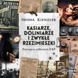 Kasiarze, doliniarze i zwykłe rzezimieszki - kup na TaniaKsiazka.pl