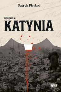 Księża z Katynia - sprawdź na TaniaKsiazka.pl