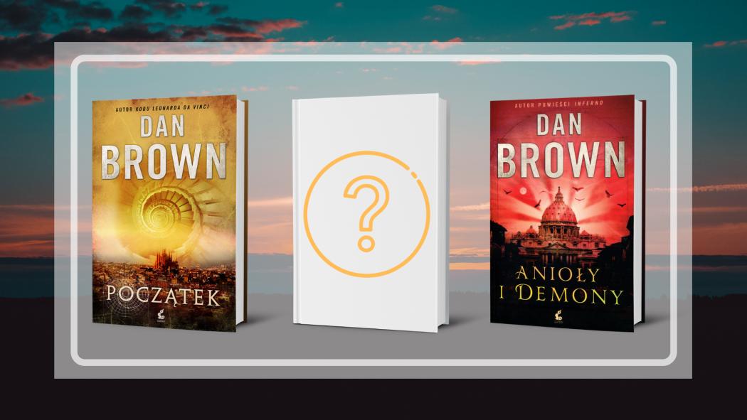 Nowa książka Dana Browna wkrótce na TaniaKsiazka.pl