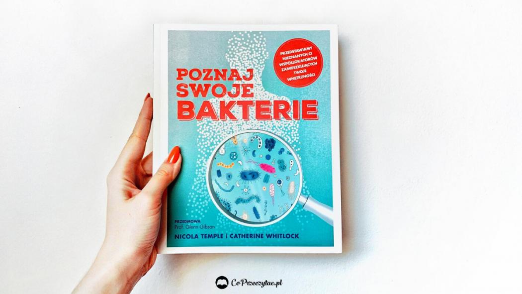Poznaj swoje bakterie – książkę znajdziesz na TaniaKsiazka.pl