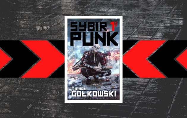 SybirPunk - nowy cykl od Michała Gołkowskiego