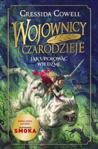 Wojownicy i Czarodzieje. Jak upolować wiedźmę - kup na TaniaKsiazka.pl