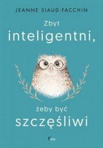 Zbyt inteligentni, żeby być szczęśliwi - kup na TaniaKsiazka.pl