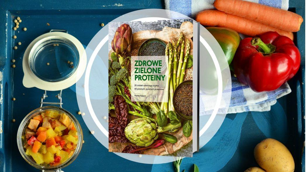 Zdrowe zielone proteiny – książki szukaj na TaniaKsiazka.pl