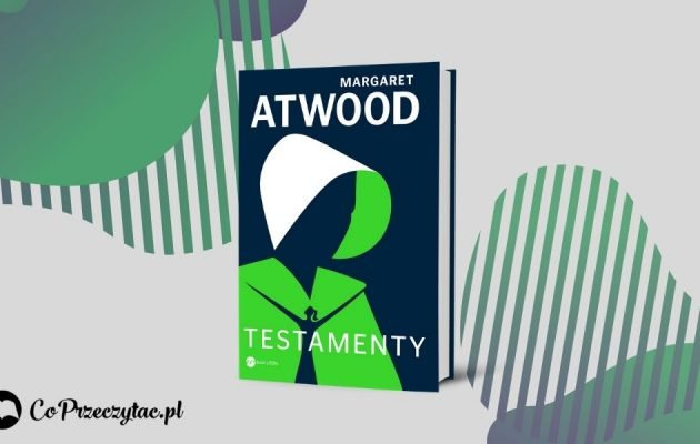 Testamenty - recenzja nowej książki Margaret Atwood