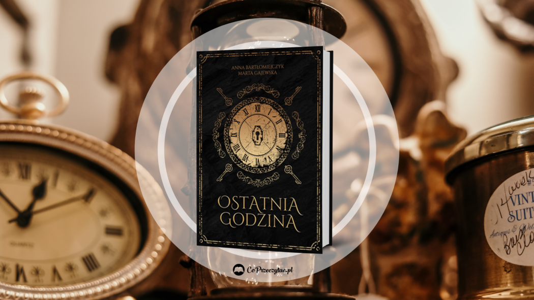 Ostatnia godzina – książkę znajdziesz na TaniaKsiazka.pl