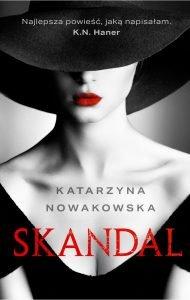 Skandal - nowa powieść K. N. Haner do kupienia na TaniaKsiazka.pl