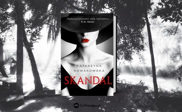 Skandal - nowa powieść K. N. Haner