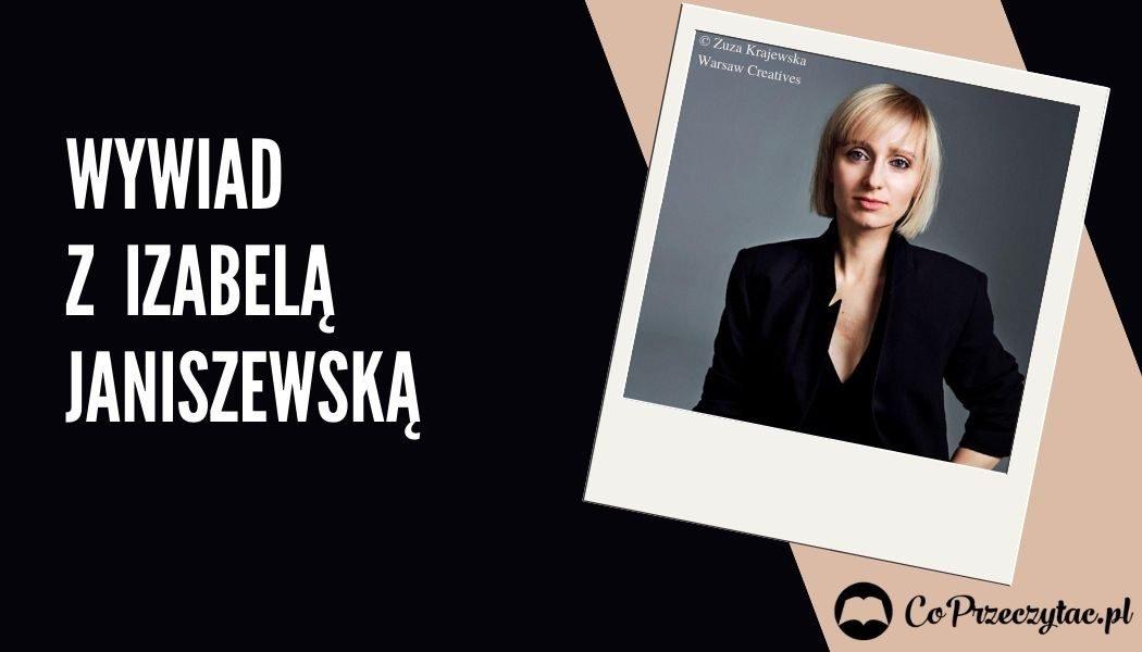 Wywiad z Izabelą Janiszewską, autorką Wrzasku