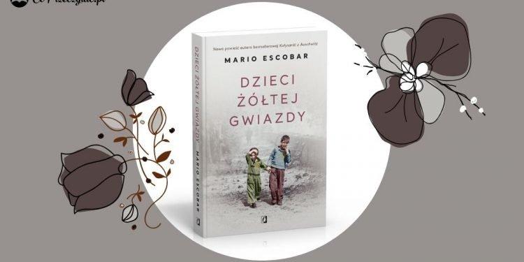 Dzieci żółtej gwiazdy - recenzja nowej książki Mario Escobara