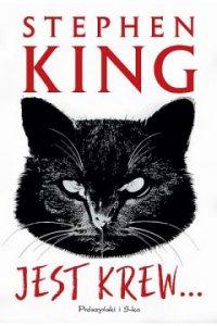 Jest krew... - nowa książka stephena Kinga. Sprawdź w TaniaKsiążka.pl >>