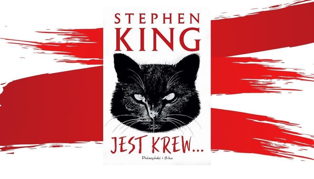 Jest krew... nowe opowiadania Stephena Kinga już w tym miesiącu! Zamów w przedsprzedaży w TaniaKsiazka.pl