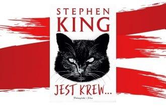 Jest krew... nowe opowiadania Stephena Kinga już w tym miesiącu!