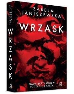Wrzask, świetny kryminalny debiut Izabeli Janiszewskiej - Sprawdź książkę >