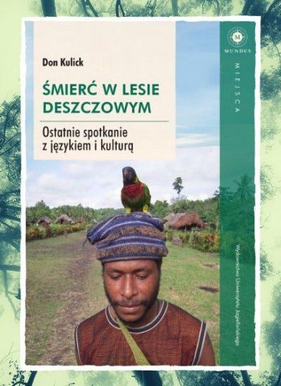 Śmierć w lesie deszczowym, czyli jak umiera język i tradycyjna kultura
