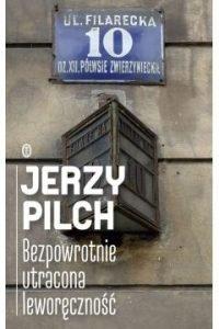 Zmarł Jerzy Pilch – Bezpowrotnie utracona leworęczność