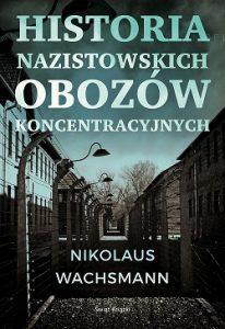 Historia nazistowskich obozów koncentracyjnych - kup na TaniaKsiazka.pl