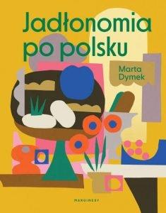 Jadłonomia po polsku - zobacz na TaniaKsiazka.pl