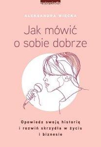 Jak mówić o sobie dobrze - kup na TaniaKsiazka.pl