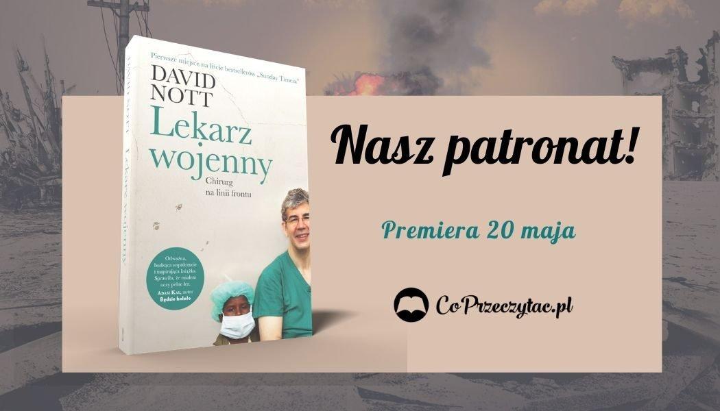Lekarz wojenny Davida Notta - patronat CoPrzeczytac.pl
