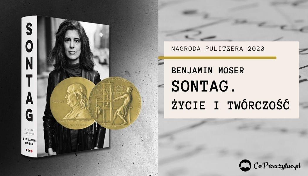 Sontag. Życie i twórczość - biografia Susan Sontag z Nagrodą Pulitzera