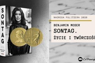 Nagrodzona Pulitzerem biografia Susan Sontag w 2021 roku w Polsce