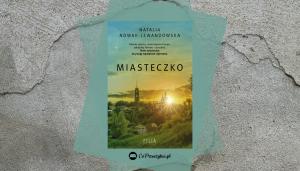 Miasteczko Natalii Nowak-Lewandowskiej znajdziesz na TaniaKsiazka.pl!