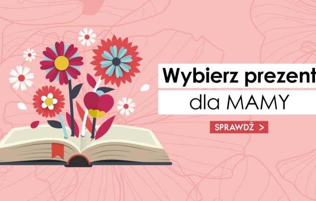 Sprawdź książkowe prezenty dla mam z TaniaKsiazka.pl