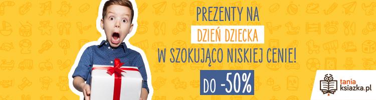Jak wybrać prezent na Dzień Dziecka? Sprawdź prezenty w TaniaKsiazka.pl