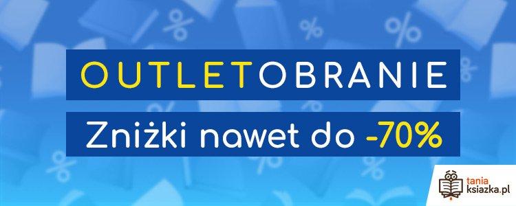 Sprawdź outletobranie w TaniaKsiazka.pl >