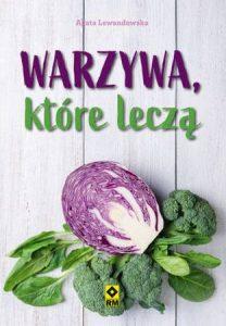 Warzywa, któe leczą - sprawdź na TaniaKsiazka.pl